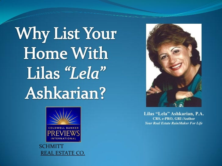 "Lilas ""Lela"" Ashkarian, P.A.                       CRS, e-PRO, GRI /Author                  Your Real Estate RainMaker For..."