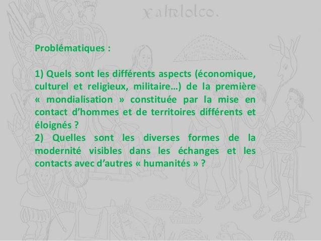 Problématiques : 1) Quels sont les différents aspects (économique, culturel et religieux, militaire…) de la première « mon...
