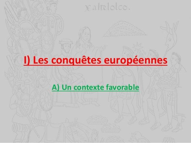 I) Les conquêtes européennes A) Un contexte favorable