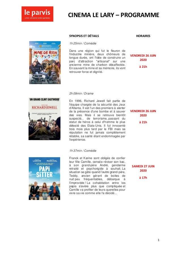 CINEMA LE LARY – PROGRAMME 1 SYNOPSIS ET DÉTAILS HORAIRES 1h 25min / Comédie Dans une région qui fut le fleuron de l'indus...