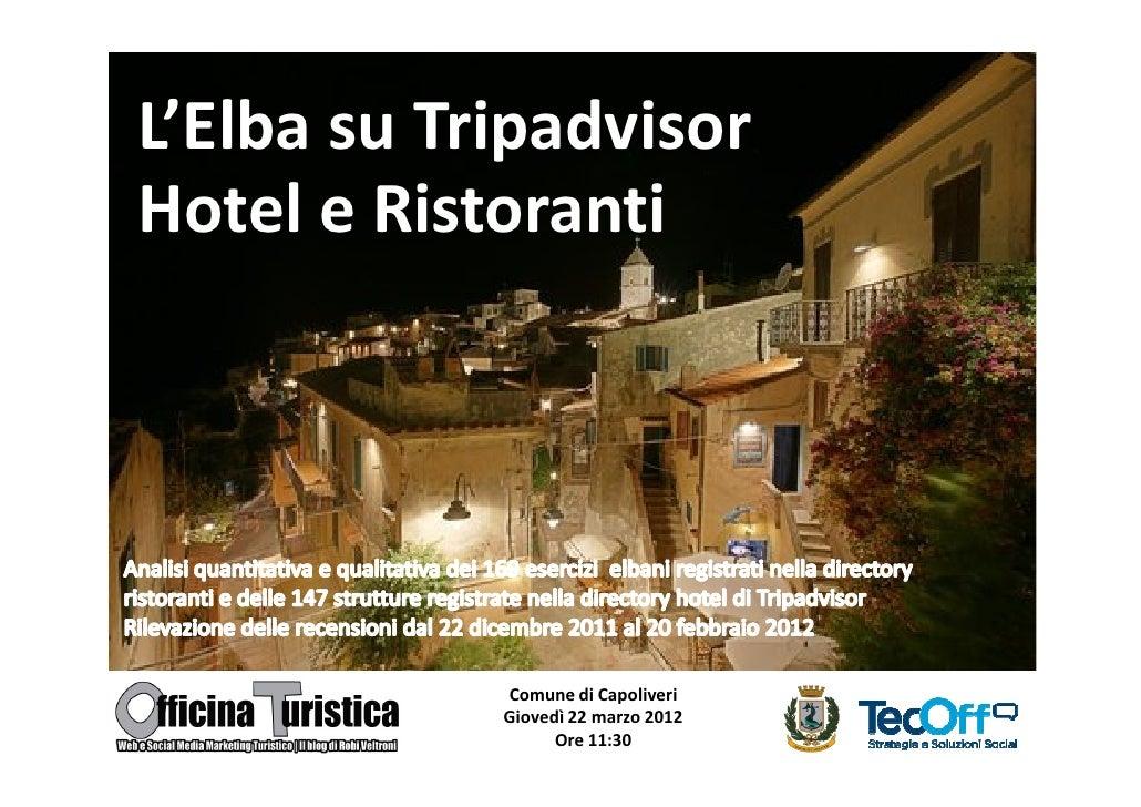 L'Elba su TripadvisorHotel e Ristoranti            Comune di Capoliveri            Giovedì 22 marzo 2012                  ...