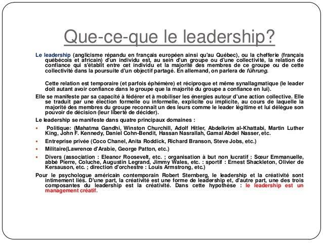 Que-ce-que le leadership? Le leadership (anglicisme répandu en français européen ainsi qu'au Québec), ou la chefferie (fra...