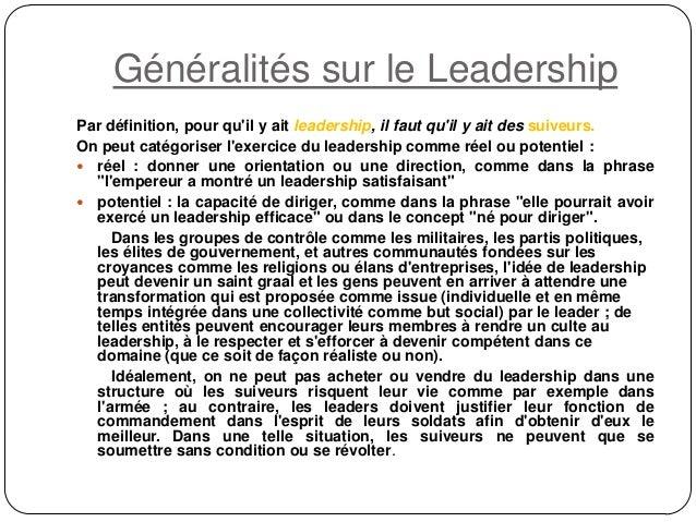 Généralités sur le Leadership Par définition, pour qu'il y ait leadership, il faut qu'il y ait des suiveurs. On peut catég...