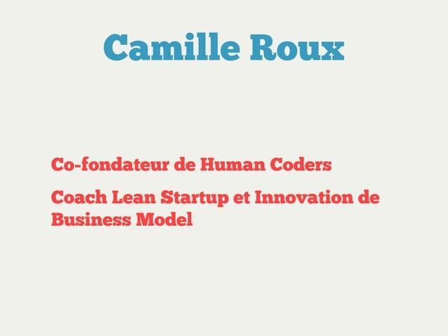 Camille Roux Co-fondateur de Human Coders Coach Lean Startup et Innovation de Business Model