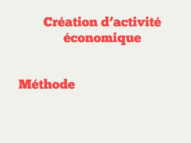 Création d'activité économique Peu de ressources Méthode