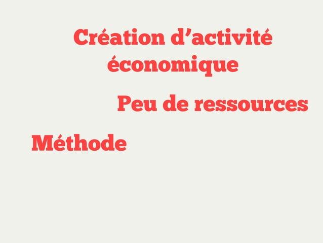 Création d'activité économique Peu de ressources Méthode Itérations