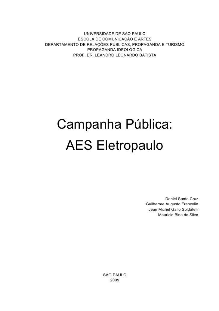 UNIVERSIDADE DE SÃO PAULO             ESCOLA DE COMUNICAÇÃO E ARTES DEPARTAMENTO DE RELAÇÕES PÚBLICAS, PROPAGANDA E TURISM...