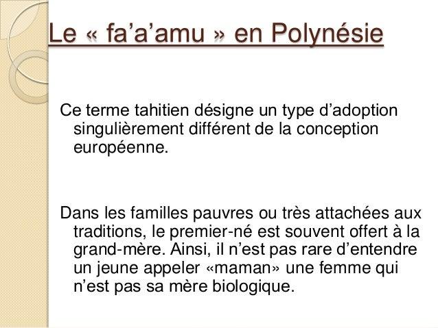 Le « fa'a'amu » en PolynésieCe terme tahitien désigne un type d'adoptionsingulièrement différent de la conceptioneuropéenn...