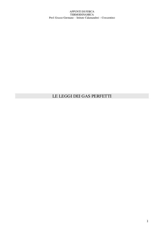 APPUNTI DI FISICA                 TERMODINAMICAProf. Grasso Germano – Istituto Calamandrei – Crescentino  LE LEGGI DEI GAS...