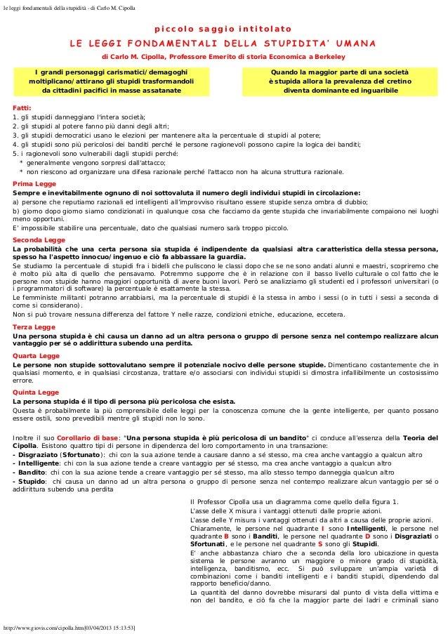 le leggi fondamentali della stupidità - di Carlo M. Cipolla http://www.giovis.com/cipolla.htm[03/04/2013 15:13:53] p i c c...