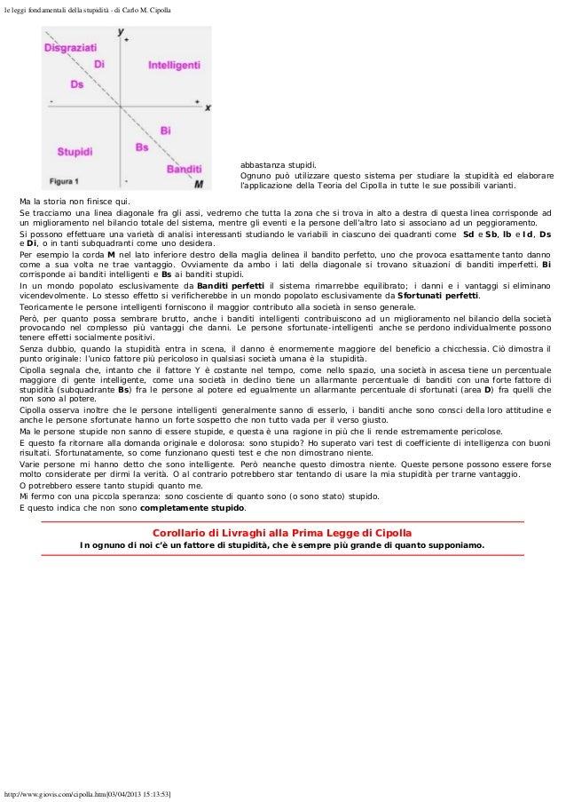 le leggi fondamentali della stupidità - di Carlo M. Cipolla http://www.giovis.com/cipolla.htm[03/04/2013 15:13:53] abbasta...