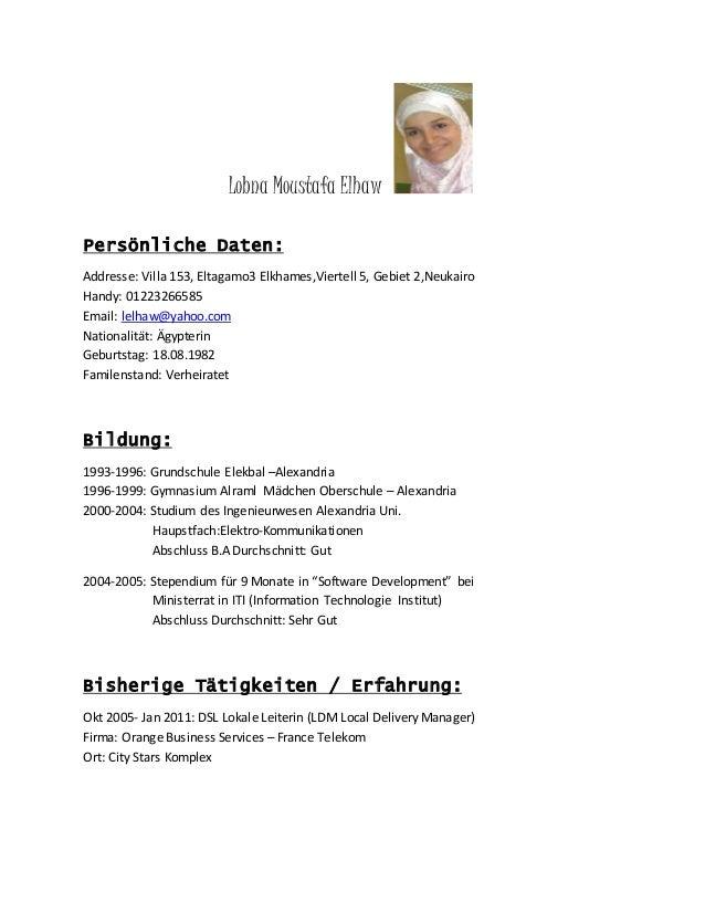 Lobna Moustafa Elhaw  Persönliche Daten:  Addresse: Villa 153, Eltagamo3 Elkhames,Viertell 5, Gebiet 2,Neukairo  Handy: 01...