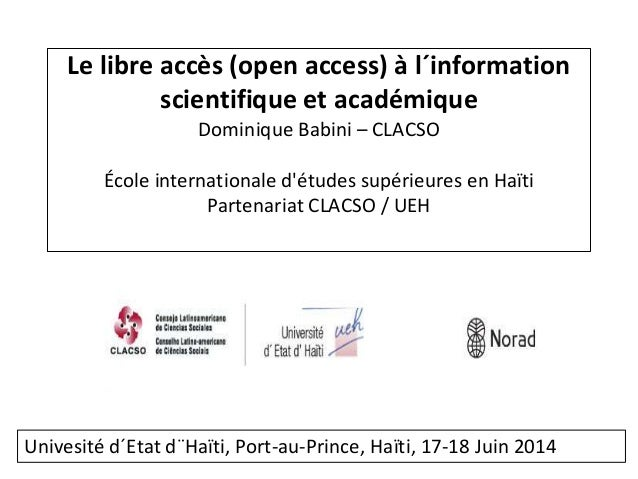 Le libre accès (open access) à l´information scientifique et académique Dominique Babini – CLACSO École internationale d'é...
