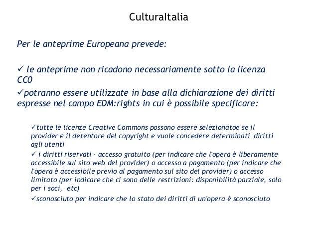 CulturaItalia Nuova licenza CC0 Per le anteprime Europeana prevede:  le anteprime non ricadono necessariamente sotto la l...