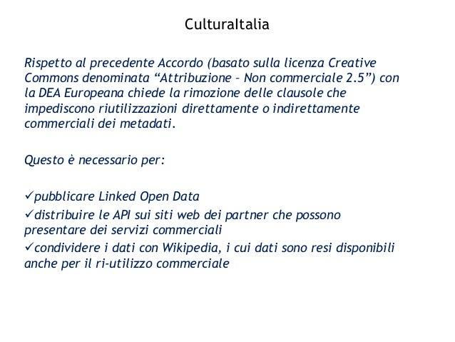 """CulturaItalia Nuova licenza CC0 Rispetto al precedente Accordo (basato sulla licenza Creative Commons denominata """"Attribuz..."""