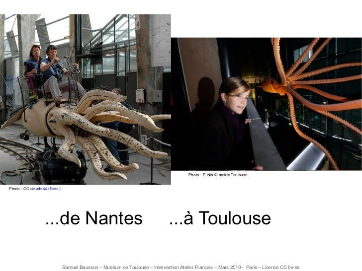 Photo: CC  claude44 (flickr ) ...de Nantes  ...à Toulouse Photo: P. Nin © mairie Toulouse