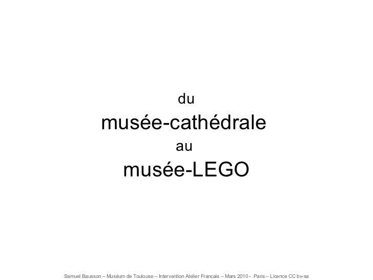 du musée-cathédrale  au  musée-LEGO