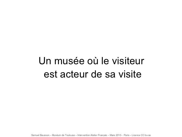 Un musée où le visiteur  est acteur de sa visite