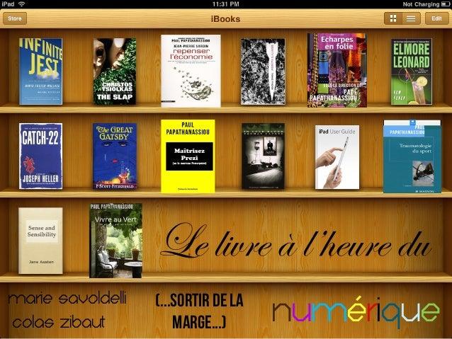 Le livre à l'heure du Marie Savoldelli Colas Zibaut  (...Sortir de la marge...)  numérique