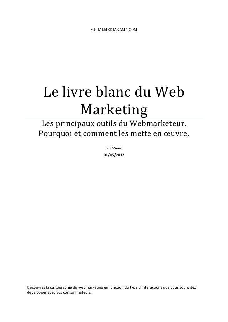 SOCIALMEDIARAMA.COM         Le livre blanc du Web               Marketing       Les principaux outils du Webmarketeur.    ...