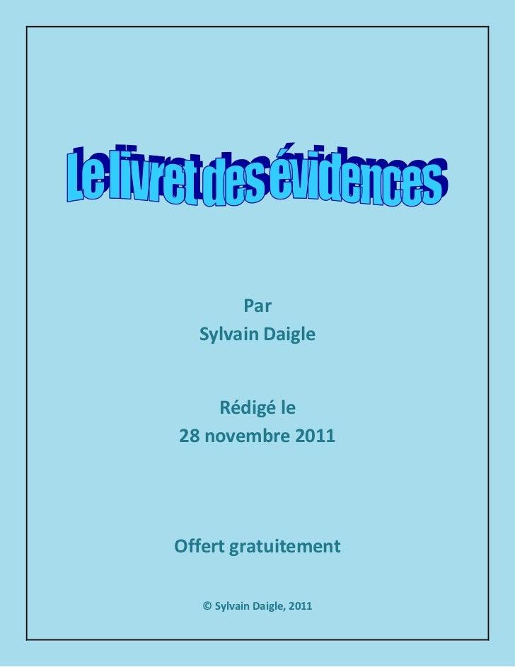 Par  Sylvain Daigle    Rédigé le28 novembre 2011Offert gratuitement   © Sylvain Daigle, 2011