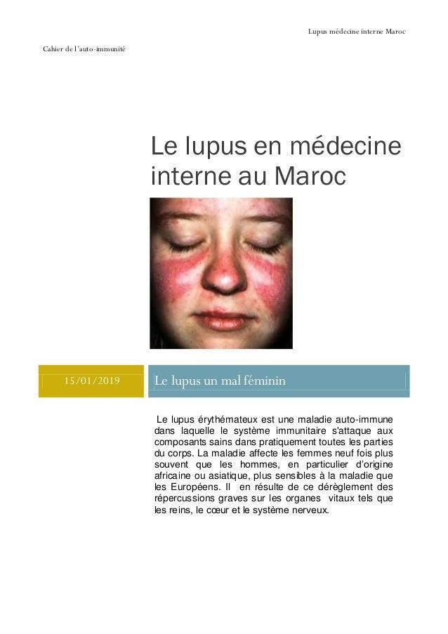 Lupus médecine interne Maroc Cahier de l'auto-immunité Le lupus en médecine interne au Maroc 15/01/2019 Le lupus un mal fé...