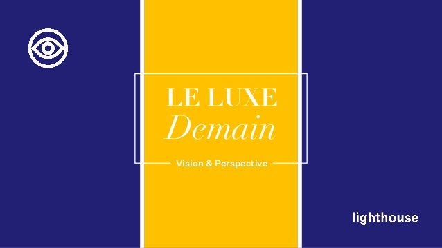 LE LUXE Demain Vision & Perspective