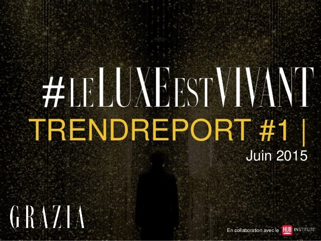 TRENDREPORT #1 | Juin 2015 En collaboration avec le