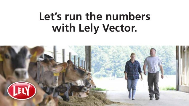 Let's run the numbers with Lely Vector.