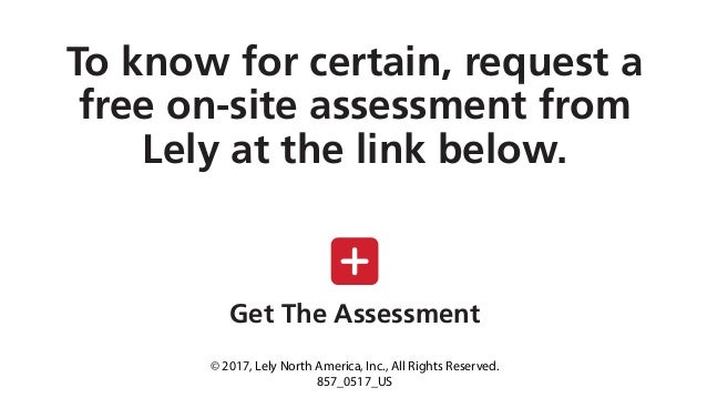 To know for certain, request a free on-site assessment from Lely at the link below. Get The Assessment © 2017, Lely North ...