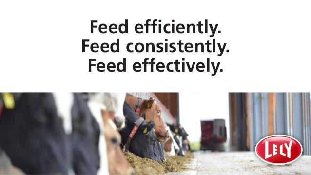 Feed efficiently. Feed consistently. Feed effectively.