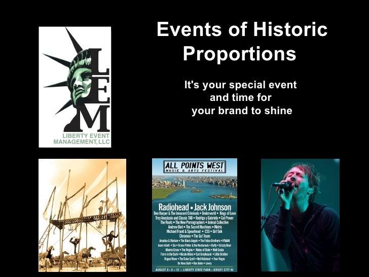 <ul><li>Events of Historic Proportions   </li></ul><ul><li>It's your special event  </li></ul><ul><li>and time for  </li><...