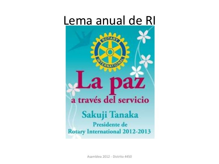 Lema anual de RI    Asamblea 2012 - Distrito 4450