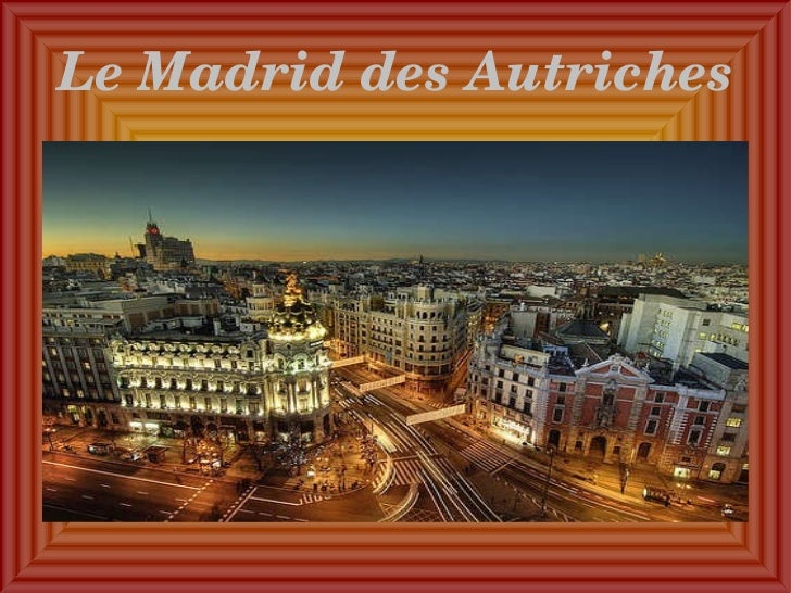 Le Madrid des Autriches
