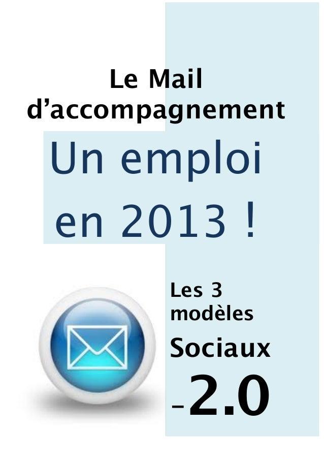 Le Mail d'accompagnement Un emploi en 2013 ! Les 3 modèles Sociaux -2.0