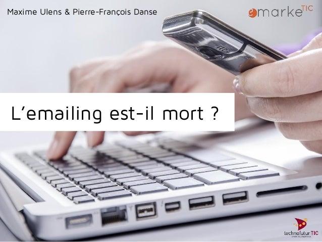 L'emailing est-il mort ? Maxime Ulens & Pierre-François Danse