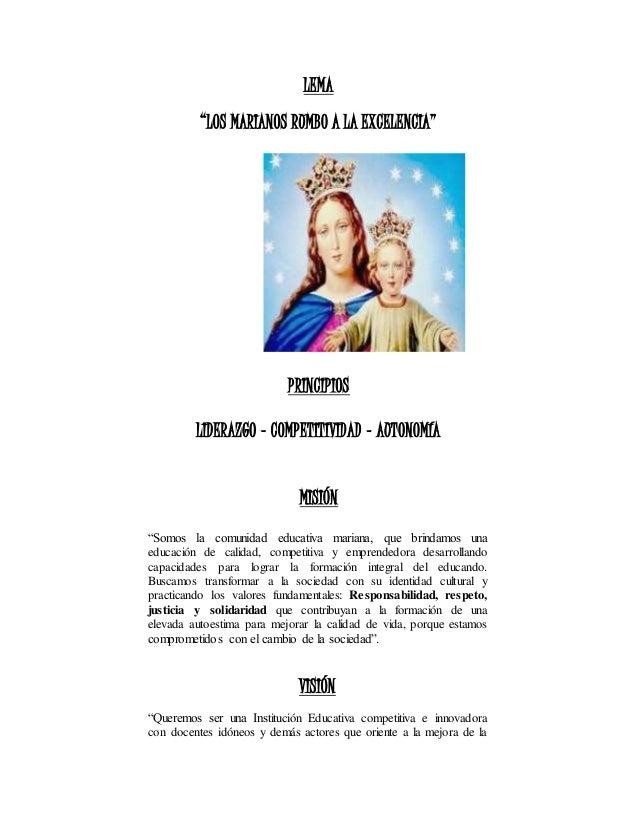 """LEMA """"LOS MARIANOS RUMBO A LA EXCELENCIA"""" PRINCIPIOS LIDERAZGO – COMPETITIVIDAD – AUTONOMÍA MISIÓN """"Somos la comunidad edu..."""