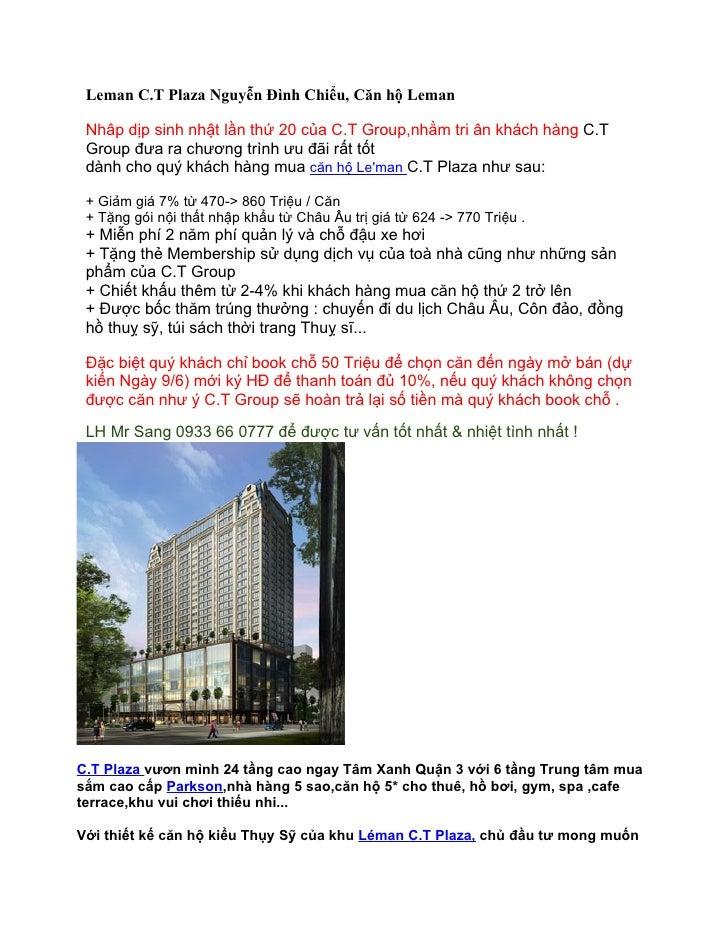 Leman C.T Plaza Nguyễn Đình Chiểu, Căn hộ Leman Nhâp dịp sinh nhật lần thứ 20 của C.T Group,nhằm tri ân khách hàng C.T Gro...