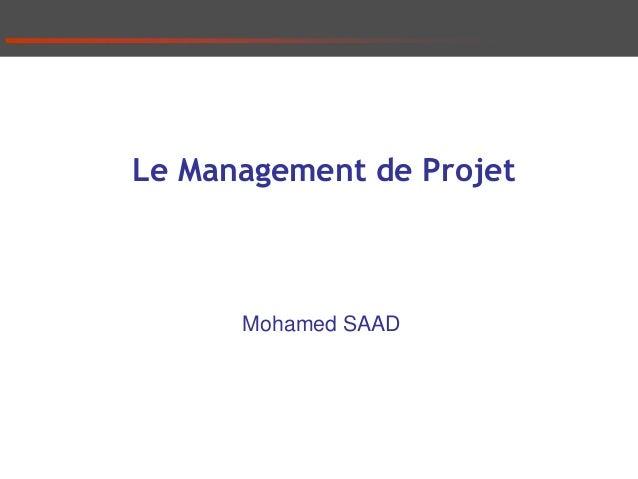 Le Management de Projet Mohamed SAAD