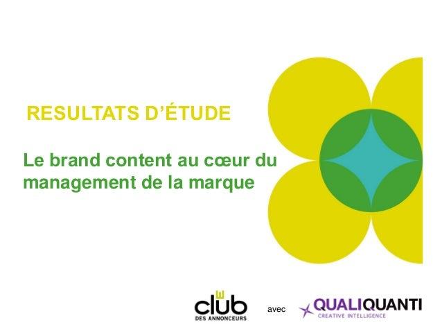 RESULTATS D'ÉTUDE Le brand content au cœur du management de la marque avec