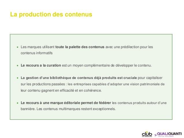 La production des contenus  Les marques utilisent toute la palette des contenus avec une prédilection pour les contenus i...