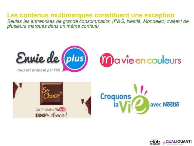 Les contenus multimarques constituent une exception Seules les entreprises de grande consommation (P&G, Nestlé, Mondelez) ...