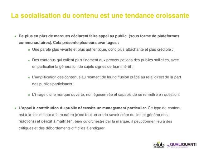 La socialisation du contenu est une tendance croissante  De plus en plus de marques déclarent faire appel au public (sous...