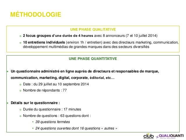 MÉTHODOLOGIE UNE PHASE QUALITATIVE  2 focus groupes d'une durée de 4 heures avec 8 annonceurs (7 et 10 juillet 2014)  10...