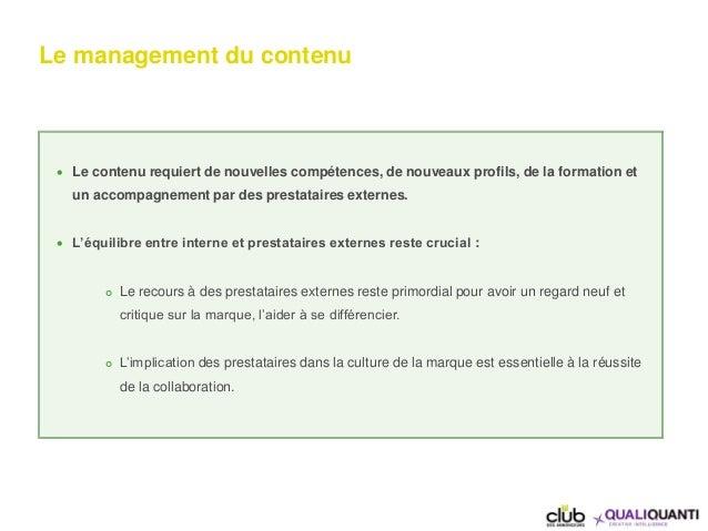 Le management du contenu  Le contenu requiert de nouvelles compétences, de nouveaux profils, de la formation et un accomp...