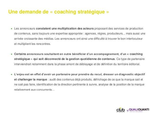 Une demande de « coaching stratégique »  Les annonceurs constatent une multiplication des acteurs proposant des services ...