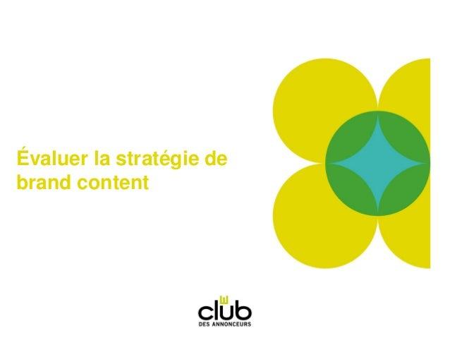 Évaluer la stratégie de brand content