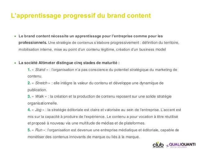 L'apprentissage progressif du brand content  Le brand content nécessite un apprentissage pour l'entreprise comme pour les...