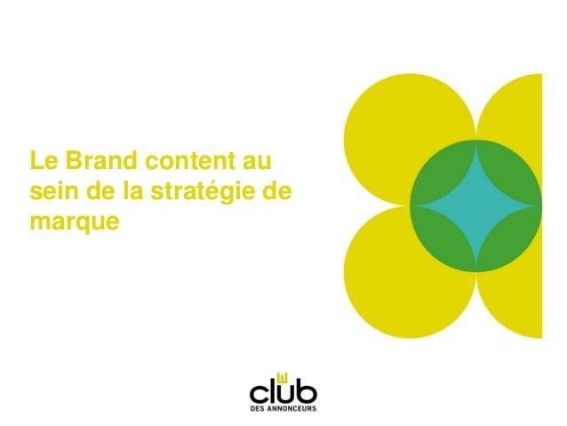 Le Brand content au sein de la stratégie de marque