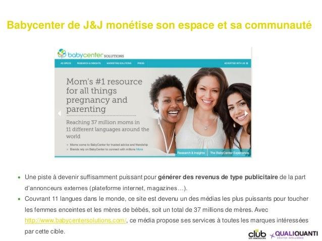 Babycenter de J&J monétise son espace et sa communauté  Une piste à devenir suffisamment puissant pour générer des revenu...